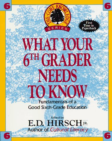 What Your Sixth Grader Needs to Know Fundamentals of a Good Sixth-Grade Education  1993 edition cover