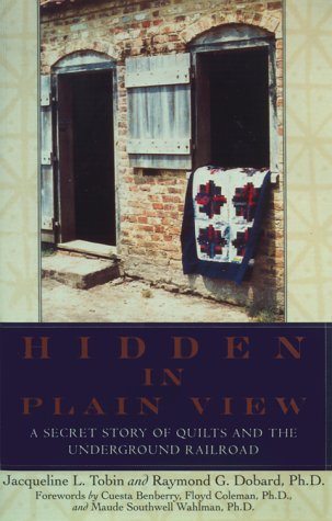 Hidden in Plain View A Secret Story of Quilts and the Underground Railroad N/A 9780385497671 Front Cover
