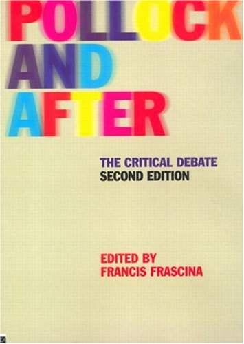 Pollock and After Critical Debate 2nd 2000 (Revised) 9780415228671 Front Cover