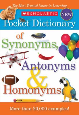 Scholastic Pocket Dictionary of Synonyms, Antonyms and Homonyms  N/A edition cover