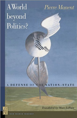 World Beyond Politics? A Defense of the Nation State  2013 edition cover