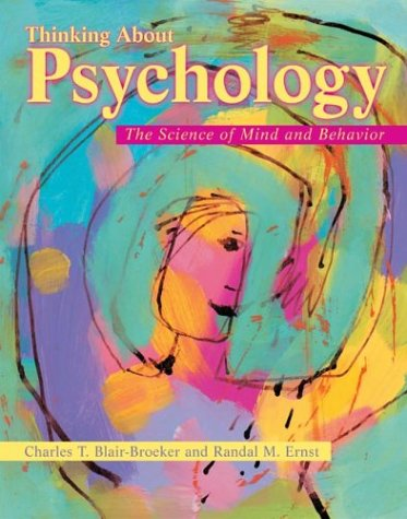 Thinking about Psychology The Science of Mind and Behavior  2003 edition cover