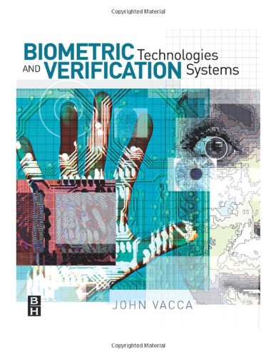 Biometric Technologies and Verification Systems   2007 edition cover