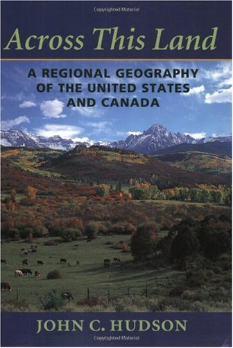 Across This Land A Regional Geography of the United States and Canada  2002 edition cover