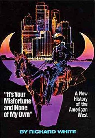It's Your Misfortune and None of My Own A New History of the American West  1991 edition cover