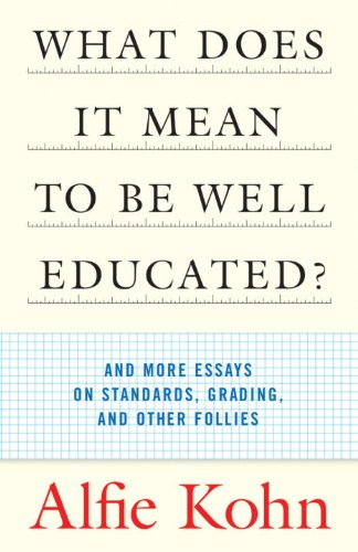 What Does It Mean to Be Well Educated? And More Essays on Standards, Grading, and Other Follies  2004 edition cover