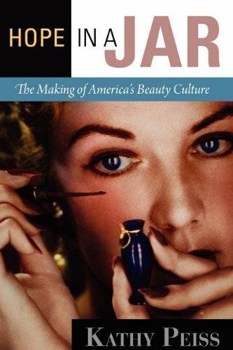 Hope in a Jar The Making of America's Beauty Culture  2011 edition cover
