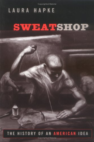 Sweatshop The History of an American Idea  2004 edition cover