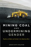 Mining Coal and Undermining Gender Rhythms of Work and Family in the American West  2014 edition cover