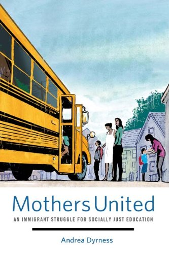 Mothers United An Immigrant Struggle for Socially Just Education  2011 9780816674671 Front Cover