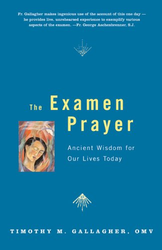 Examen Prayer Ignatian Wisdom for Our Lives Today  2006 (Annotated) edition cover