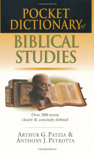 Pocket Dictionary of Biblical Studies Over 300 Terms Clearly and Concisely Defined  2002 edition cover