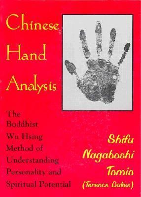 Chinese Hand Analysis The Buddhist Wu Hsing Method of Understanding Personality and Spiritual Potential 2nd 1996 (Reprint) 9780877288671 Front Cover