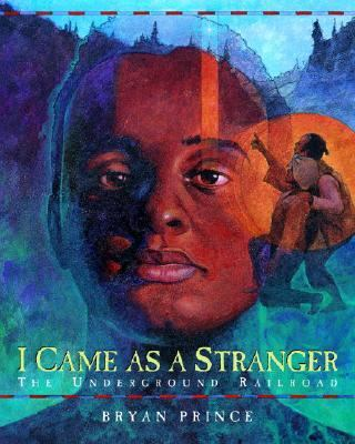 I Came As a Stranger The Underground Railroad  2004 9780887766671 Front Cover
