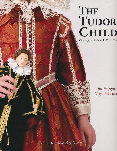 The Tudor Child: Clothing and Culture 1485 to 1625  2013 edition cover