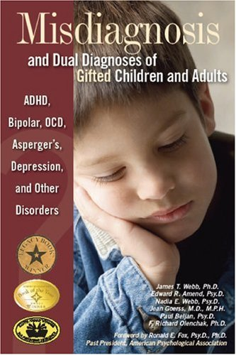 Misdiagnosis and Dual Diagnoses of Gifted Children and Adults ADHD, Bipolar, OCD, Asperger's, Depression, and Other Disorders  2005 9780910707671 Front Cover