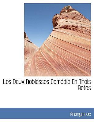 Deux Noblesses Comédie en Trois Actes N/A edition cover