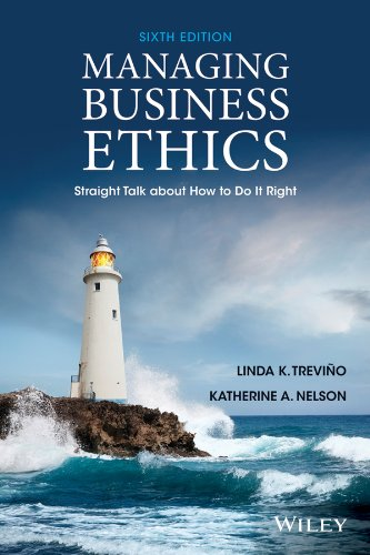 Managing Business Ethics: Straight Talk About How to Do It Right  2013 edition cover