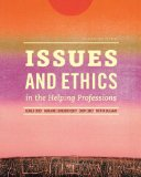 Issues and Ethics in the Helping Professions 9th 2014 9781285464671 Front Cover