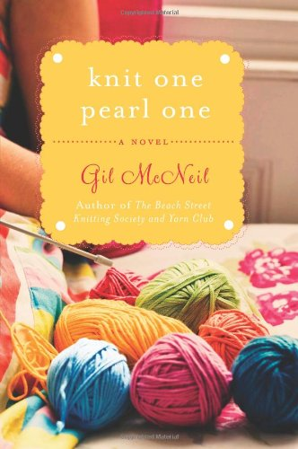 Knit One Pearl One A Beach Street Knitting Society Novel  2012 9781401341671 Front Cover