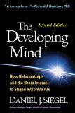 Developing Mind How Relationships and the Brain Interact to Shape Who We Are 2nd 2012 (Revised) 9781462520671 Front Cover