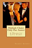 Multiple Choice Only One Answer A Dramatic Love Story N/A 9781490336671 Front Cover