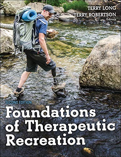 Foundations of Therapeutic Recreation Perceptions, Philosophies, and Practices 2nd 2020 9781492543671 Front Cover