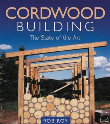 Cordwood Building The State of the Art N/A 9781550924671 Front Cover
