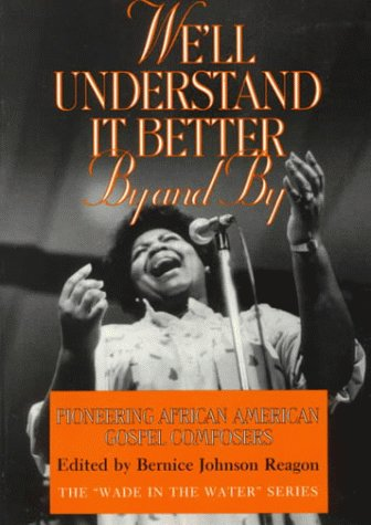 We'll Understand It Better by and By Pioneering African American Gospel Composers  1992 9781560981671 Front Cover