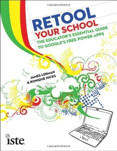 Retool Your School The Educator's Essential Guide to Google's Free Power APPS  2010 edition cover