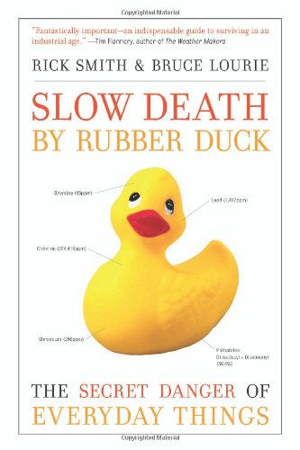Slow Death by Rubber Duck The Secret Danger of Everyday Things  2009 edition cover