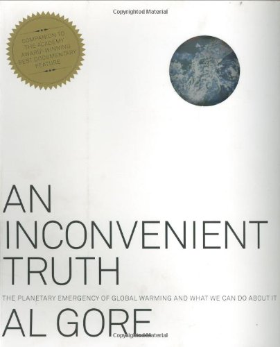 Inconvenient Truth The Planetary Emergency of Global Warming and What We Can Do about It  2006 (Revised) edition cover