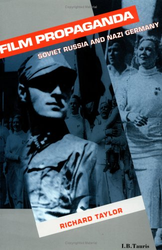 Film Propaganda Soviet Russia and Nazi Germany 2nd 1998 (Revised) 9781860641671 Front Cover