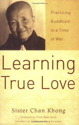 Learning True Love Practicing Buddhism in a Time of War 2nd 2007 (Revised) edition cover