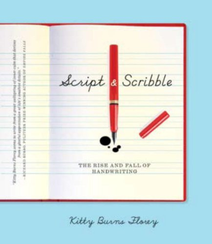 Script and Scribble The Rise and Fall of Handwriting  2008 edition cover
