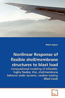 Nonlinear Response of Flexible Shell/Membrane Structures to Blast Load  N/A edition cover