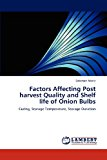 Factors Affecting Post Harvest Quality and Shelf Life of Onion Bulbs  N/A 9783838378671 Front Cover