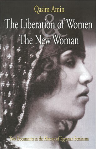 Liberation of Women and the New Woman Two Documents in the History of Egyptian Feminism N/A edition cover