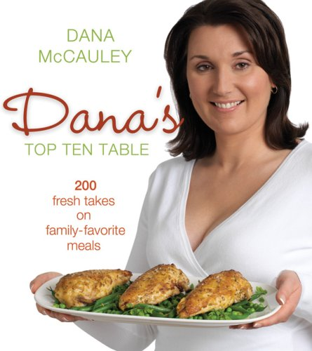 Dana's Top Ten Table 200 Fresh Takes on Family-Favourite Meals  2007 edition cover