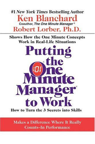 Putting the One Minute Manager to Work How to Turn the 3 Secrets into Skills N/A edition cover