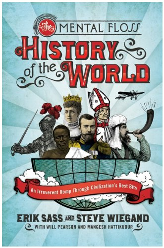 Mental Floss History of the World An Irreverent Romp Through Civilization's Best Bits N/A 9780061842672 Front Cover