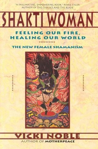 Shakti Woman Feeling Our Fire, Healing Our World  1991 edition cover