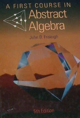 First Course in Abstract Algebra  5th 1994 9780201534672 Front Cover