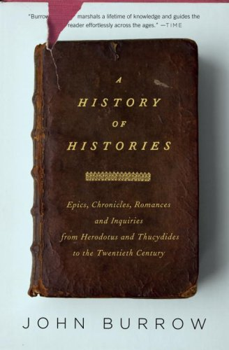 History of Histories Epics, Chronicles, and Inquiries from Herodotus and Thucydides to the Twentieth Century  2009 edition cover