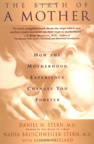 Birth of a Mother How the Motherhood Experience Changes You Forever  1998 edition cover