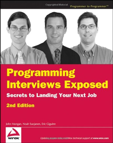 Programming Interviews Exposed Secrets to Landing Your Next Job 2nd 2007 (Revised) edition cover