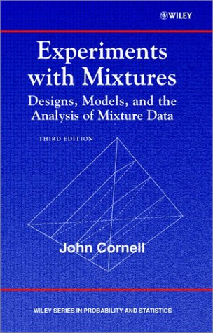 Experiments with Mixtures Designs, Models, and the Analysis of Mixture Data 3rd 2002 (Revised) 9780471393672 Front Cover