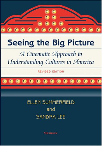 Seeing the Big Picture A Cinematic Approach to Understanding Cultures in America  2006 (Revised) edition cover