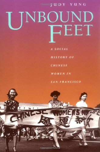 Unbound Feet A Social History of Chinese Women in San Francisco  1995 edition cover