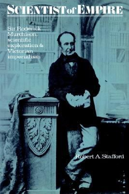 Scientist of the Empire Sir Roderick Murchison, Scientific Exploration and Victorian Imperialism  2002 9780521528672 Front Cover